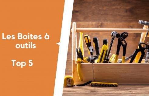 Comparatif complet : Les 5 meilleures boites à outils