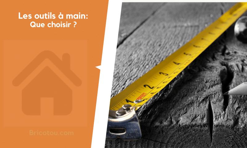 Les outils à main: Quels outils pour quels travaux ?