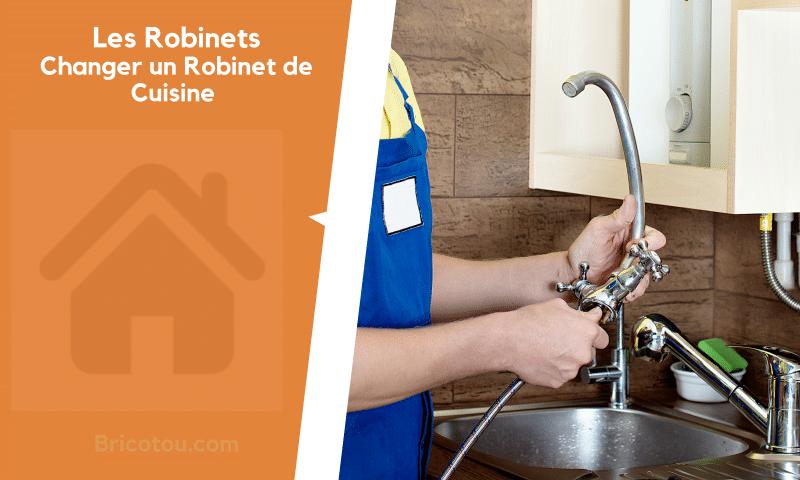 Comment changer un robinet de cuisine ?